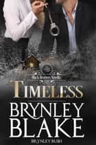 Timeless - Black Brothers ebook by Brynley Bush, Brynley Blake