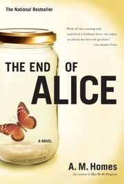 The End Of Alice ebook by A.M. Homes