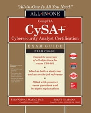 CompTIA CySA+ Cybersecurity Analyst Certification All-in-One Exam Guide (Exam CS0-001) ebook by Fernando Maymi, Brent Chapman