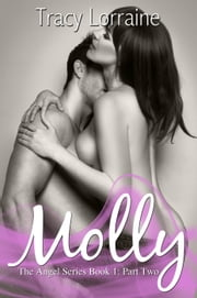 Molly - Part two - Angel, #1 ebook by Tracy Lorraine