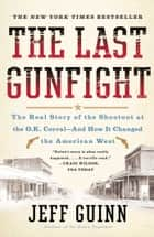 The Last Gunfight ebook by Jeff Guinn