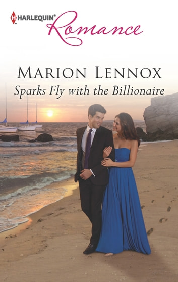 Sparks Fly with the Billionaire ebook by Marion Lennox