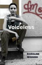 Voiceless ebook by Caroline Wissing