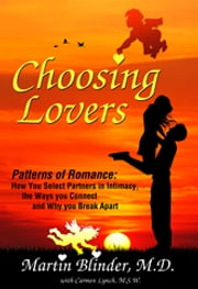 Choosing Lovers - Patterns of Romance: How You Select Partners in Intimacy, The Ways You Connect and Why You Break Apart ebook by Martin Blinder, Ph.D.