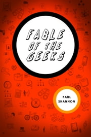 Fable of The Geeks ebook by Paul Shannon