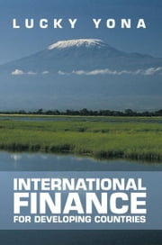 International Finance for Developing Countries ebook by Lucky Yona