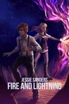 Fire and Lightning - Tales from Pocatello, #4 ebook by Jessie Sanders