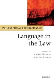 Philosophical Foundations of Language in the Law ebook by Andrei Marmor,Scott Soames