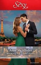 Breaking The Greek's Rules ebook by Anne McAllister