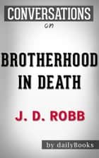 Conversations on Brotherhood in Death by J. D. Robb | Conversation Starters ebook by dailyBooks