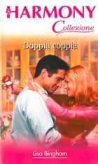 Doppia coppia ebook by Lisa Bingham