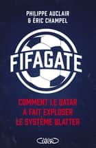 Fifagate ebook by Philippe Auclair, Eric Champel