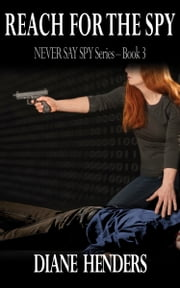 Reach For The Spy ebook by Diane Henders