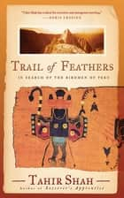 Trail of Feathers ebook by Tahir Shah