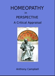 Homeopathy In Perspective: A Critical Appraisal ebook by Anthony Campbell