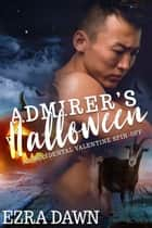 Admirer's Halloween ebook by Ezra Dawn