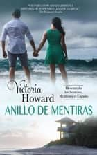 Anillo de Mentiras ebook by Victoria Howard