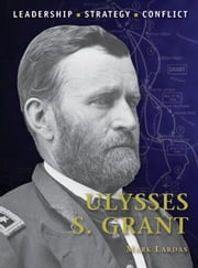 Ulysses S. Grant ebook by Mark Lardas