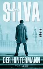 Der Hintermann - Thriller ebook by Daniel Silva, Wulf Bergner