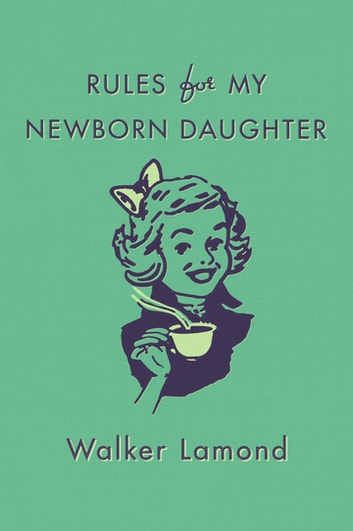 Rules for my newborn daughter ebook by walker lamond rules for my newborn daughter ebook by walker lamond fandeluxe Ebook collections