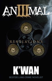 Animal 3 - Revelations ebook by K'wan