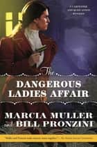 The Dangerous Ladies Affair ebook by Marcia Muller,Bill Pronzini