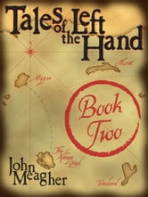 Tales of the Left Hand, Book Two ebook by John Meagher