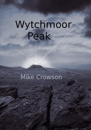 Wytchmoor Peak ebook by Mike Crowson