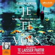 Je te vois audiobook by Clare Mackintosh