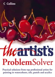 The Artist's Problem Solver ebook by Artist Magazine, The
