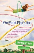 Everyone Else's Girl ebook by Megan Crane