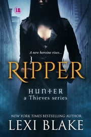 Ripper: Hunter - a Thieves Series, Book 1 ebook by Lexi Blake