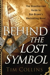Behind the Lost Symbol ebook by Tim Collins