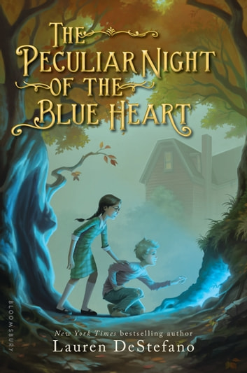 The Peculiar Night of the Blue Heart ebook by Lauren DeStefano