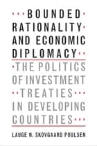 Bounded Rationality and Economic Diplomacy ebook by Lauge N. Skovgaard Poulsen