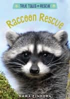 Raccoon Rescue eBook by Kama Einhorn
