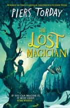 The Lost Magician ebook by Piers Torday