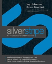SilverStripe - The Complete Guide to CMS Development ebook by Ingo Schommer,Julian Seidenberg,Steven  Broschart