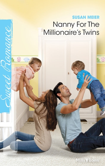 Nanny For The Millionaire's Twins ebook by Susan Meier