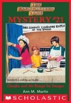 The Baby-Sitters Club Mystery #21: Claudia and the Recipe for Danger ebook by Ann M. Martin