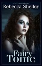 Fairy Tome ebook by Rebecca Shelley