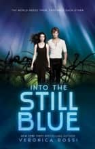 Into the Still Blue eBook par Veronica Rossi