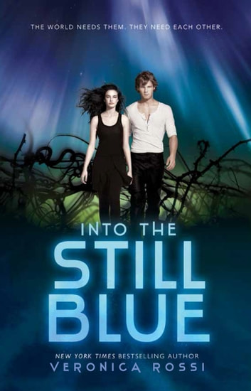 Into the Still Blue ebook by Veronica Rossi