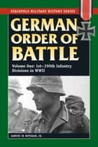 German Order of Battle - 1st-290th Infantry Divisions in WWII ebook by Samuel W. Mitcham Jr.
