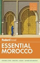 Fodor's Essential Morocco ebook by Fodor's Travel Guides