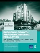 Economic Growth and Environmental Regulation - China's Path to a Brighter Future ebook by Tim Swanson, Tun Lin