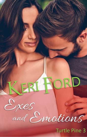 Exes And Emotions - Turtle Pine, #3 ebook by Keri Ford