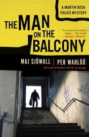 The Man on the Balcony - A Martin Beck Police Mystery (3) ebook by Maj Sjowall,Per Wahloo,Jo Nesbo