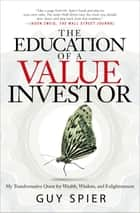 The Education of a Value Investor ebook by Guy Spier
