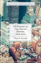 US Poetry in the Age of Empire, 1979-2012 ebook by P. Gwiazda